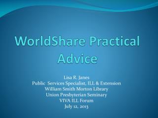 WorldShare  Practical Advice