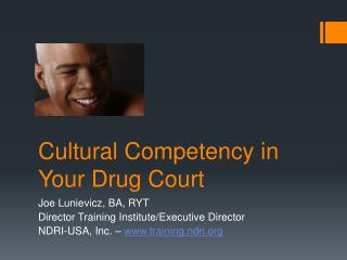 Cultural  Competency in  Your Drug Court