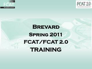 Brevard Spring 2011 FCAT/FCAT 2.0  TRAINING