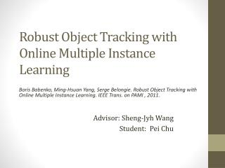 Robust Object Tracking with Online Multiple Instance Learning