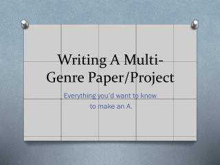 Writing A Multi-Genre Paper/Project