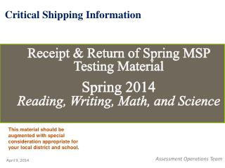 Receipt  & Return of  Spring MSP  Testing  Material  Spring 2014 Reading, Writing, Math, and Science