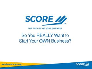 So You REALLY Want to Start Your OWN Business?