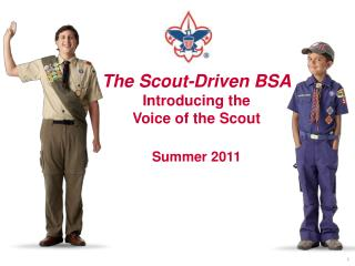 The Scout-Driven BSA Introducing the  Voice of the Scout Summer 2011
