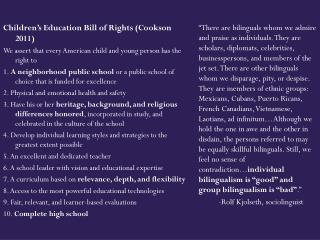 Children's Education Bill of Rights (Cookson 2011 ) We assert  that every American child and young  person has the righ
