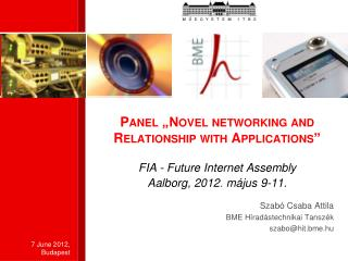 "Panel ""Novel networking and Relationship with Applications"""