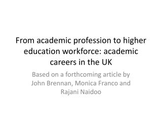 From academic profession to higher education workforce: academic careers in the UK