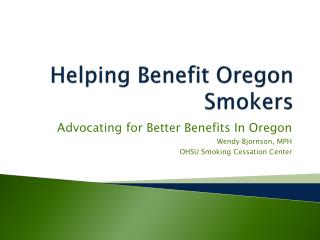 Helping Benefit Oregon Smokers