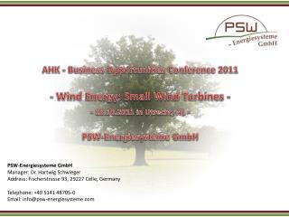 PSW-Energiesysteme GmbH Manager: Dr. Hartwig Schwieger  Address : Fischerstrasse  93, 29227  Celle, Germany