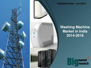 Washing Machine Market in India 2014-2018