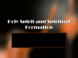 Holy Spirit and Spiritual Formation