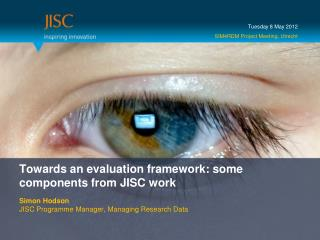 Towards an evaluation framework:  some components from JISC work