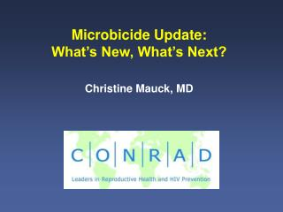 microbicide update: what s new, what s next