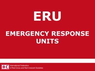 ERU EMERGENCY RESPONSE UNITS