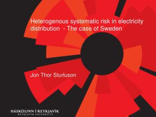 Heterogenous  systematic risk in electricity distribution  -  The case of Sweden