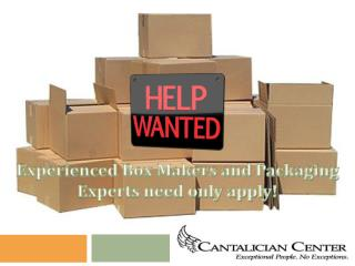 Experienced Box Makers and Packaging Experts need only apply!