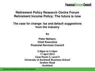 Retirement Policy Research Centre Forum Retirement Income Policy: The future is now The case for change: tax and defaul