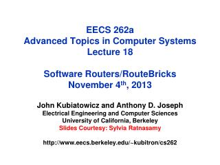 EECS 262a  Advanced Topics in Computer Systems Lecture 18 Software Routers/ RouteBricks November  4 th ,  2013
