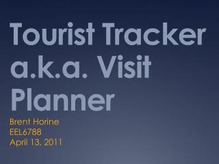 Tourist  Tracker a.k.a. Visit Planner