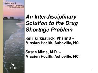 An Interdisciplinary Solution to the Drug Shortage Problem  Kelli  Kirkpatrick, PharmD –  Mission  Health, Asheville,