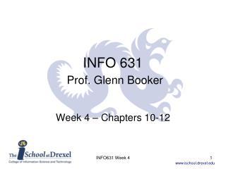 INFO  631 Prof . Glenn Booker