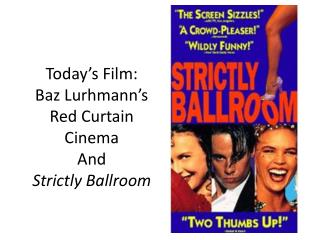 Today's Film: Baz Lurhmann's Red Curtain Cinema And Strictly Ballroom