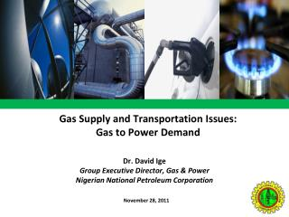Gas  Supply and Transportation Issues: Gas to Power Demand