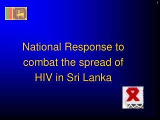 National Response to combat the spread of HIV in Sri Lanka