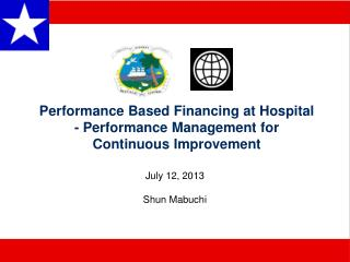 Performance Based Financing at Hospital - Performance Management for Continuous Improvement