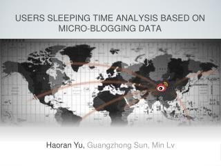 USERS SLEEPING TIME ANALYSIS BASED ON  MICRO-BLOGGING DATA