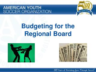 Budgeting for the   Regional Board