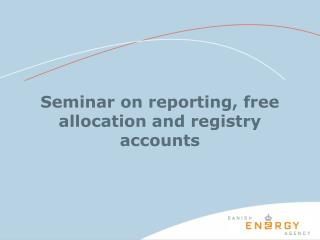 Seminar on reporting, free allocation and registry accounts