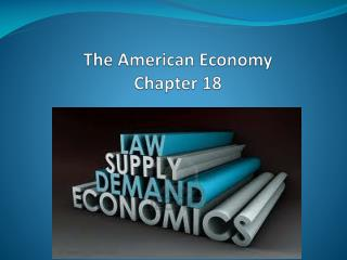 The American Economy Chapter 18
