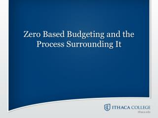 Zero Based Budgeting and the Process Surrounding It