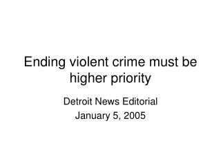 ending violent crime must be higher priority