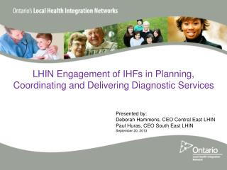 LHIN Engagement of IHFs in Planning, Coordinating and Delivering Diagnostic Services
