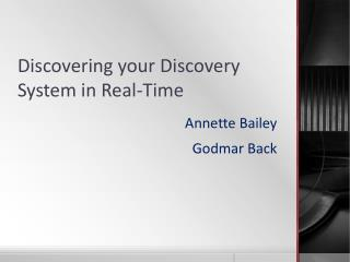 Discovering your Discovery System in Real-Time