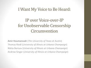 I  Want My Voice  to  Be Heard: IP  over Voice-over-IP  for Unobservable Censorship Circumvention