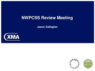NWPCSS Review Meeting Jason Gallagher