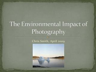 The Environmental Impact of Photography