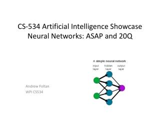 CS-534 Artificial Intelligence Showcase Neural Networks: ASAP and 20Q