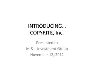 INTRODUCING… COPYRITE, Inc.