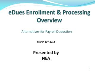 eDues Enrollment & Processing Overview