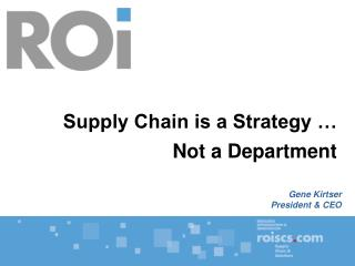 Supply Chain is a Strategy � Not a Department