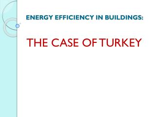 ENERGY EFFICIENCY IN BUILDINGS: