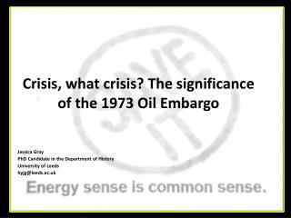 Crisis , what crisis? The significance of the 1973 Oil Embargo