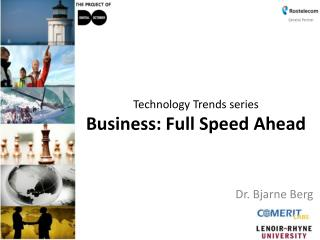 Technology Trends series  Business: Full Speed Ahead
