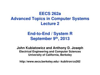 EECS 262a  Advanced Topics in Computer Systems Lecture 2 End-to-End / System R September 9 th , 2013
