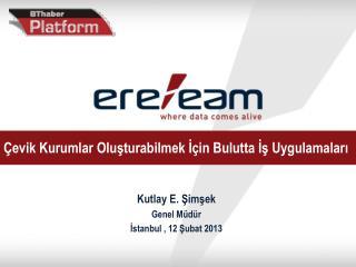 Kutlay  E.  Şimşek Genel Müdür İstanbul , 12  Şubat  2013