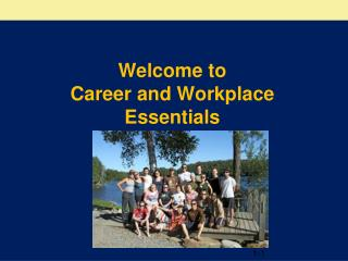 Welcome to Career and Workplace Essentials